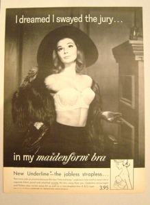 Smart marketing, Maidenform circa 1960s: That woman is on trial for murdering an Intimate Apparel associate.Image source: Northlawpublishers, Inc.