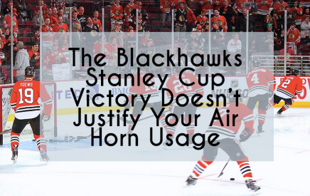 The Blackhawks Stanley Cup Victory Doesn't Justify Your Air Horn Usage